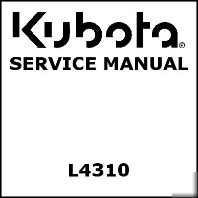 Kubota L4310 Service Manual We Have Other Manuals